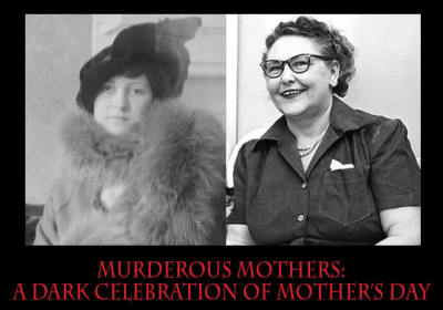 Murderous Mothers: A Dark Celebration for Mother's Day